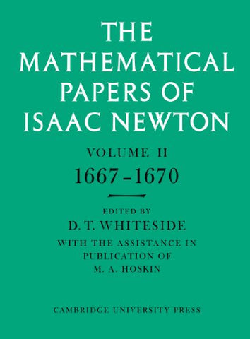 The Mathematical Papers of Isaac Newton: Volume 2, 1667-1670 (The Mathematical Papers of Sir Isaac Newton)