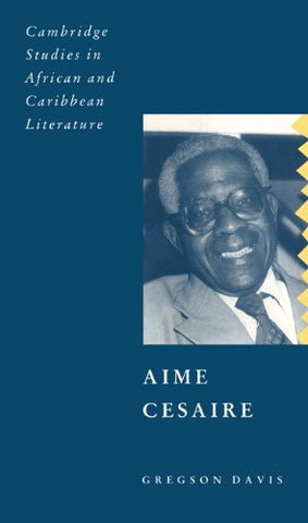 Aim Csaire (Cambridge Studies in African and Caribbean Literature)