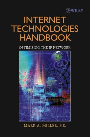 Internet Technologies Handbook: Optimizing the IP Network