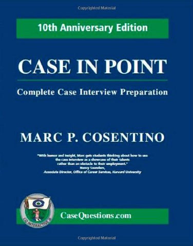 Case In Point: Complete Case Interview Preparation (10Th Anniversary Edition)
