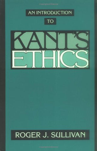 An Introduction to Kant's Ethics