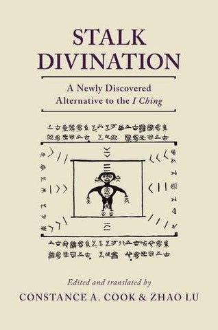 Stalk Divination: A Newly Discovered Alternative to the I Ching