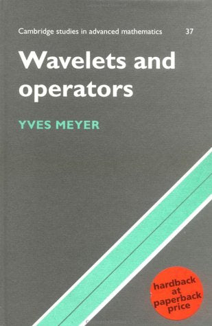 Wavelets and Operators: Volume 1 (Cambridge Studies in Advanced Mathematics)