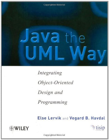 Java the UML Way: Integrating Object-Oriented Design and Programming