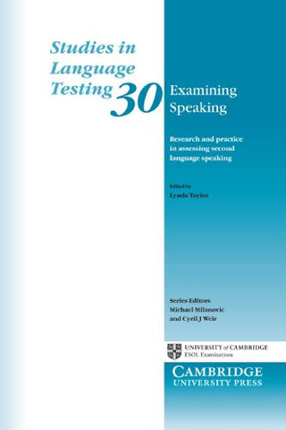 Examining Speaking: Research and Practice in Assessing Second Language Speaking (Studies in Language Testing)