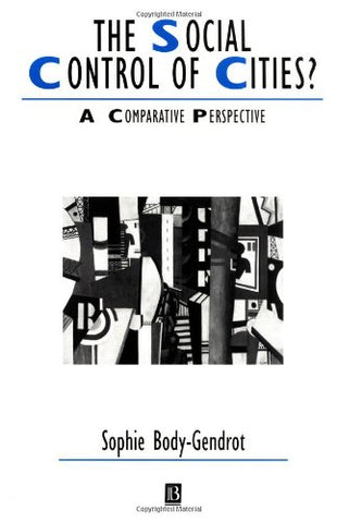The Social Control of Cities?: A Comparative Perspective