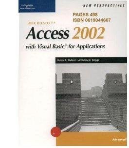 New Perspectives on Microsoft Access 2002 with Visual Basic for Applications, Advanced (New Perspectives (Course Technology Paperback))
