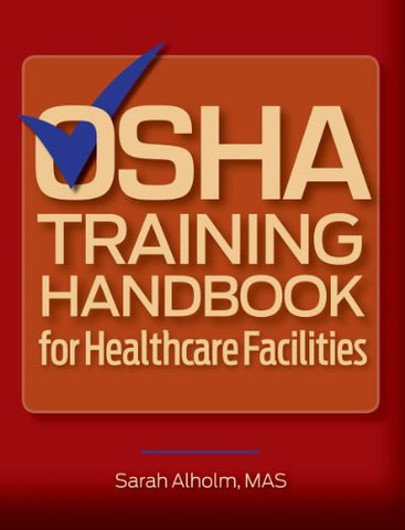 OSHA Training Handbook for Healthcare Facilities