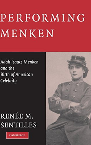Performing Menken: Adah Isaacs Menken and the Birth of American Celebrity