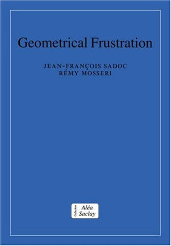 Geometrical Frustration (Collection Alea-Saclay: Monographs and Texts in Statistical Physics)