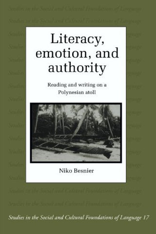 Literacy, Emotion and Authority: Reading and Writing on a Polynesian Atoll (Studies in the Social and Cultural Foundations of Language)