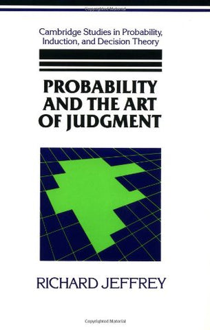 Probability and the Art of Judgment (Cambridge Studies in Probability, Induction and Decision Theory)