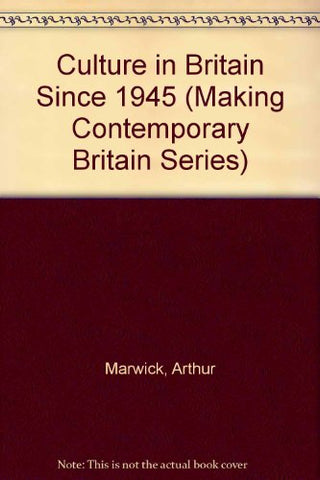 Culture in Britain Since 1945 (Making Contemporary Britain Series)
