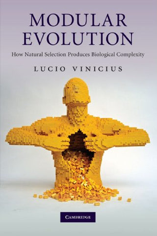 Modular Evolution: How Natural Selection Produces Biological Complexity