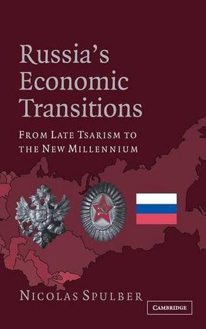 Russia's Economic Transitions: From Late Tsarism to the New Millennium