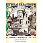 The Integral Urban House: Self-Reliant Living in the City