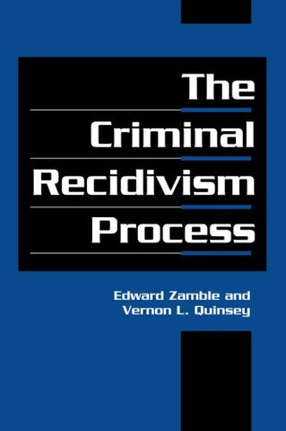 The Criminal Recidivism Process (Cambridge Studies in Criminology)