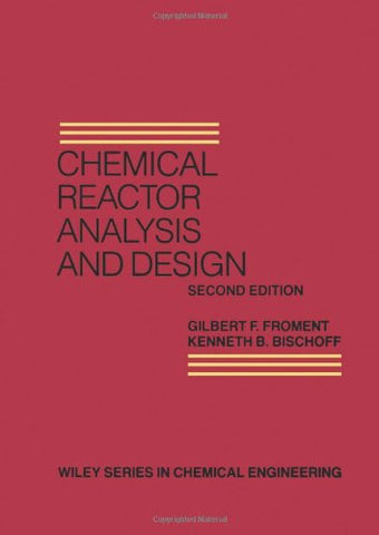 Chemical Reactor Analysis and Design (Wiley Series in Chemical Engineering)
