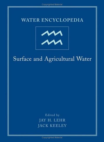 Water Encyclopedia, Surface and Agricultural Water (Volume 3)