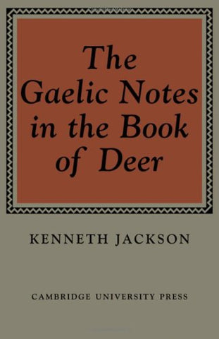The Gaelic Notes in the Book of Deer (Osborn Bergin memorial lecture)