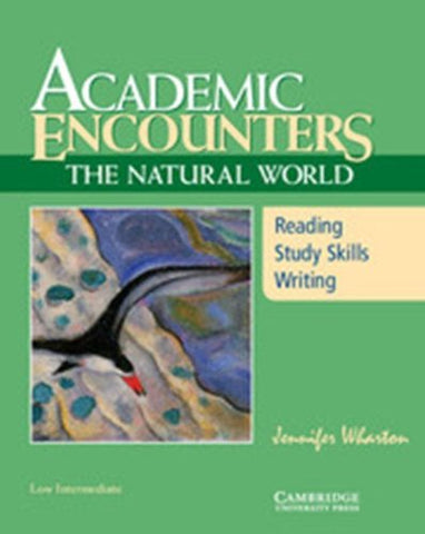 Academic Encounters: The Natural World Student's Book: Reading, Study Skills, and Writing