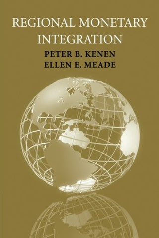 Regional Monetary Integration (Council on Foreign Relations Books)