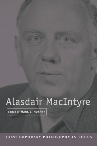 Alasdair MacIntyre (Contemporary Philosophy in Focus)