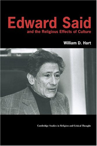 Edward Said and the Religious Effects of Culture (Cambridge Studies in Religion and Critical Thought)