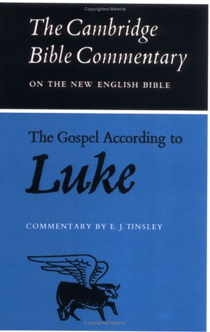 The Gospel according to Luke (Cambridge Bible Commentaries on the New Testament)