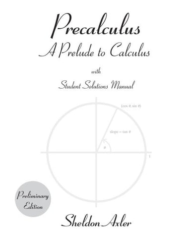 Precalculus, Preliminary Edition: A Prelude to Calculus