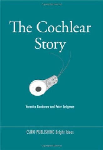 The Cochlear Story (Bright Ideas Series)