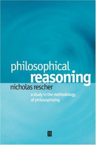 Philosophical Reasoning: A Study in the Methodology of Philosophizing