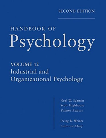 Handbook of Psychology, Industrial and Organizational Psychology (Volume 12)