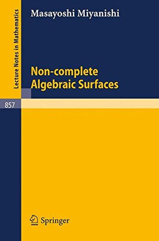 Non-complete Algebraic Surfaces (Lecture Notes in Mathematics)