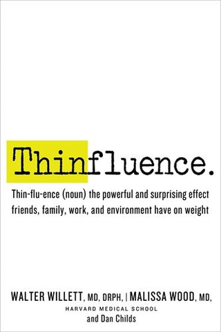 Thinfluence: Thin-flu-ence (noun) the powerful and surprising effect friends, family, work, and environment have on weight