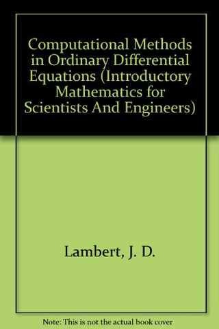 Computational Methods in Ordinary Differential Equations (Introductory Mathematics for Scientists And Engineers)