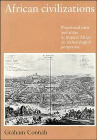 African Civilizations: Precolonial Cities and States in Tropical Africa: An Archaeological Perspective