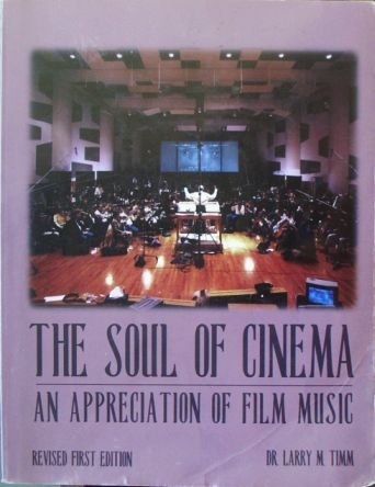 The Soul of the Cinema: An Appreciation of Film Music