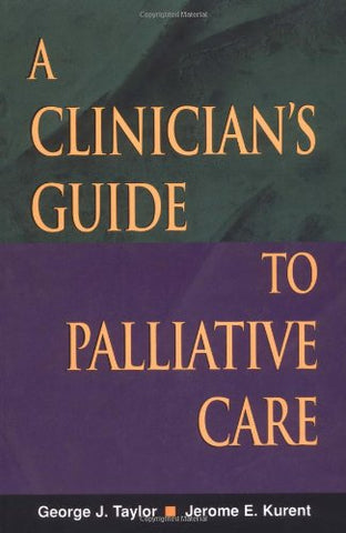 A Clinician's Guide to Palliative Care