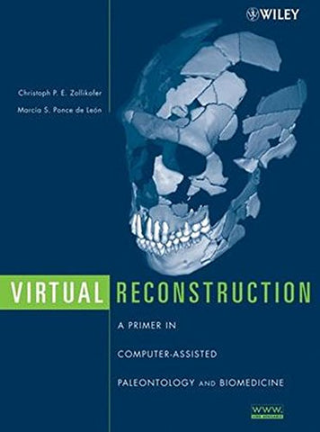 Virtual Reconstruction: A Primer in Computer-Assisted Paleontology and Biomedicine