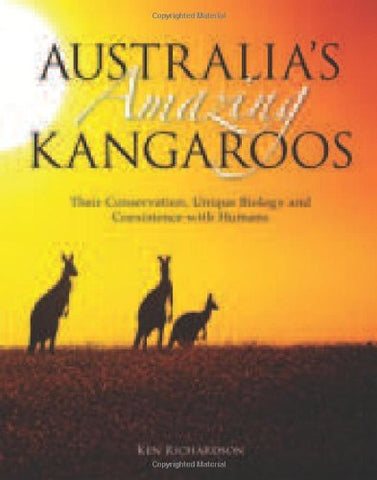 Australias Amazing Kangaroos: Their Conservation, Unique Biology and Coexistence with Humans