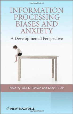 Information Processing Biases and Anxiety: A Developmental Perspective
