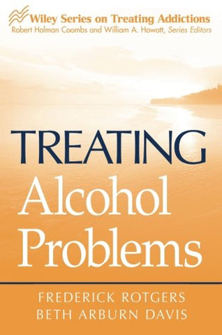 Treating Alcohol Problems (Wiley Treating Addictions series)