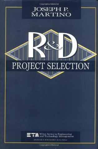 Research and Development Project Selection (Wiley Series in Engineering and Technology Management)