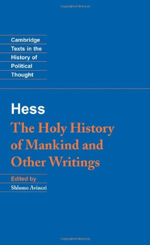 Moses Hess: The Holy History of Mankind and Other Writings (Cambridge Texts in the History of Political Thought)