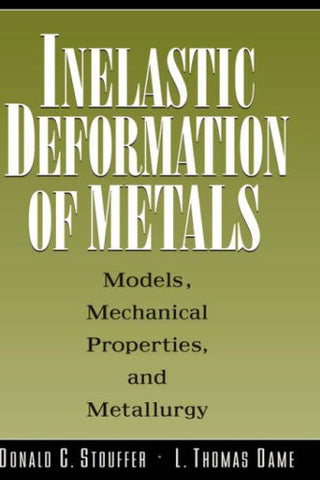 Inelastic Deformation of Metals: Models, Mechanical Properties, and Metallurgy