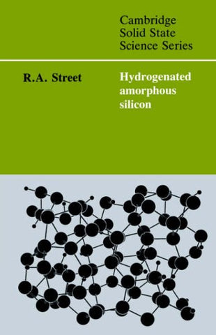 Hydrogenated Amorphous Silicon (Cambridge Solid State Science Series)
