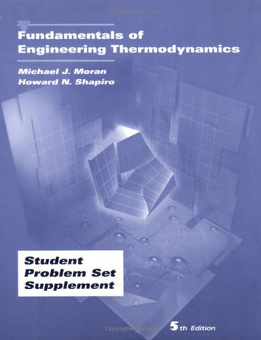 Fundamentals of Engineering Thermodynamics, Student Problem Set Supplement