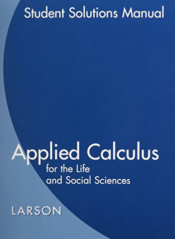 Student Solutions Guide for Larson's Applied Calculus for the Life and Social Sciences