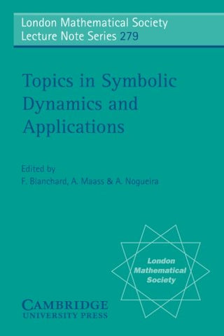 Topics in Symbolic Dynamics and Applications (London Mathematical Society Lecture Note Series)